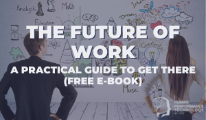 The Future of Work and a Practical Guide to Get There